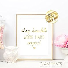 Stay Humble Work Hard Hustle Respect Gold Foil Print Art Typography Sign Picture Heart Quote Classy Vanity Elegant 8.5x11 Multiple Sizes