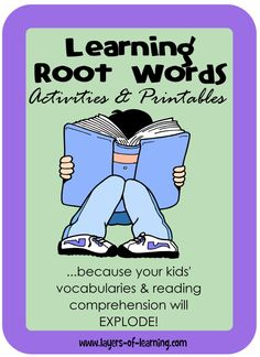Root Word Activities and printables to help kids learn roots and their meanings.