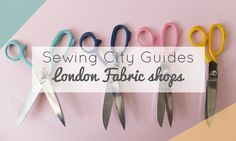 The Ultimate Guide to Fabric Shops in London