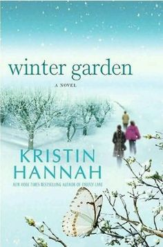 Winter Garden-Kristin Hannah this book broke my heart but beautifully written. Diane's Pick! Check it out!