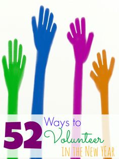 52 Ways to Volunteer in the New Year- If you would like to volunteer more in the New Year but aren't sure where to start, check out these 52 great ideas.