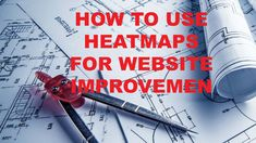 How to Use Heatmaps for Website Improvement (Examples, Tools, Etc. Being Used, How To Find Out, Website