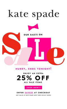 Enjoy an extra 25% OFF all sale items at Kate Spade when you use the code: SAVE25. Hurry! Offer ends tonight, 3/1. Click through for details.
