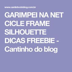 GARIMPEI NA NET CICLE FRAME SILHOUETTE DICAS FREEBIE - Cantinho do blog