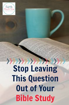 If your Bible study has been lackluster, it may be because you have been leaving this question out. . .