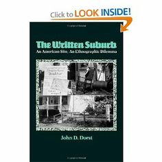 The Written Suburb: An American Site, An Ethnographic Dilemma, by John Dorst