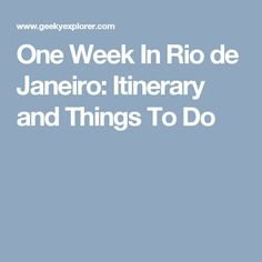 One Week In Rio de Janeiro: Itinerary and Things To Do