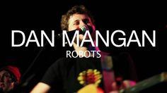 Robots by Dan Mangan