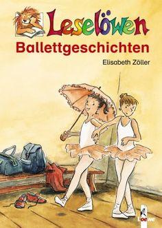 Leselöwen-Ballettgeschichten: AmazonSmile: Elisabeth Zöller, Charlotte Panowsky: Bücher