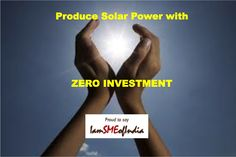 #SOLAR_POWER_GENERATION at ZERO INVESTMENT.Just Provide Space & we'll arrange Installation with 100% Investment  by Investor For complete details visit: