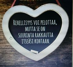 Rehellisyys itseä kohtaan ♥ Wise Quotes, Wise Words, Life Is Good, Haha, Poems, Wisdom, Positivity, Thoughts, Sayings
