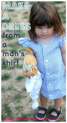 a men's striped shirt can make such a beautiful little girl's dress. Keep spare arm fabric for frills on arms or on the heml