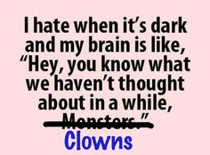 I HATE clowns!!!