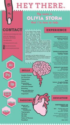 For creative fields, consider a visual resume. This one is by Olivia Storm