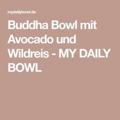 Buddha Bowl mit Avocado und Wildreis - MY DAILY BOWL
