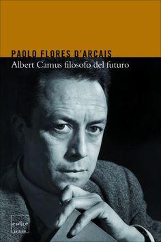 A cinquant'anni dalla morte improvvisa in seguito a un incidente automobilistico, Albert Camus continua ad essere uno degli scrittori più letti al mondo. Lo straniero e La peste continuano a (continua a leggere »)