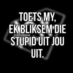 Afrikaans Quotes, First Language, Funny Quotes About Life, Clipboard, Good Morning Quotes, South Africa, Qoutes, Thats Not My, Lol