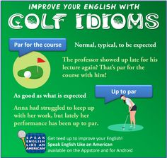Add these two idioms to your English vocabulary from the world of golf: par for the course and up to par. English Idioms, English Vocabulary, Improve Your English, Learn English, Learning English Online, American English, Esl, Improve Yourself, Student