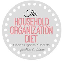The Household Organization Diet is back for 2015!! Follow this year long plan to put your home on a diet and get things organized once and for all!  You can get started at any time!// cleanandscentsible.com