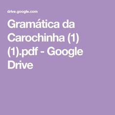 Gramática da Carochinha (1) (1).pdf - Google Drive Google Drive, 1
