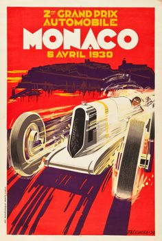 """Monaco Grand Prix Travel Poster (Automobile Club of Monaco, 1930). Poster (31.5"""" X 47.25""""). . Painter and illustrator Robert Falcucci (1900-1989) was known at this time for his depiction of automobiles, but what solidified his fame were his Monaco poster designs of the 1930s. René Dreyfus, in his Bugatti T35B, won the race in 1930"""