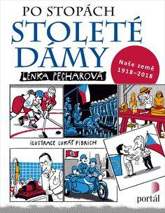 Lenka Pecharová: Po stopách stoleté dámy Portal, Nassau, Good Books, Comic Books, Baseball Cards, Comics, Cover, Kids, Art