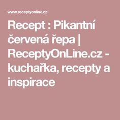 Recept : Pikantní červená řepa | ReceptyOnLine.cz - kuchařka, recepty a inspirace