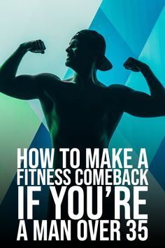 Are you want to be always a fit man? Then will we guide you on How To Make A Fitness Comeback If You're A Man Over 35.