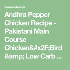 Andhra Pepper Chicken Recipe - Pakistani Main Course Chicken/Bird & Low Carb Dish - Fauzia's Pakistani Recipes - The Extraordinary Taste Of Pakistan