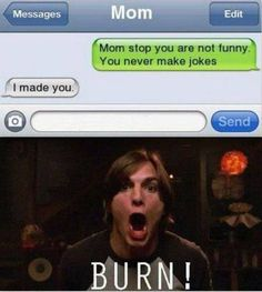 In your face RR - Regardless of the relationship with your child, here will be at least one day in every mother's life when something like this will happen… Epic Texts, Funny Texts, Funny Jokes, Dog Jokes, Drunk Texts, That's Hilarious, Funny Minion, Funny Shit, The Funny