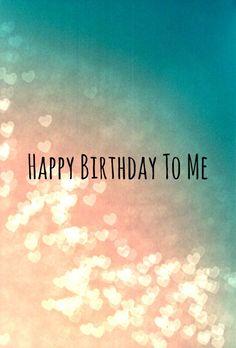 Today Is My Birthday Tumblr Google Zoeken Wallpapers Pinte