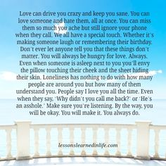 Lessons Learned in Life   Love can drive you crazy.