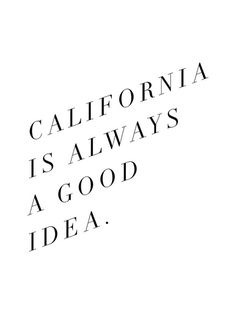 I just saw this and it made me laugh. Yes, California has its awesome qualities. I do believe that people who aren't from there don't really know how great this state really is.