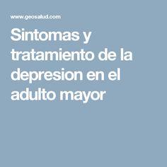 Sintomas y tratamiento de la depresion en el adulto mayor
