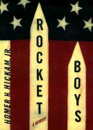 Rocket Boys: A Memoir, by Homer H. Hickam