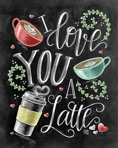 I Love You I Love You A Latte Coffee Sign Latte Art Chalk Art Chalkboard Art Coffee Art Love Sign favorites Coffee Latte, I Love Coffee, My Coffee, Coffee Drinks, Coffee Cups, Happy Coffee, Coffee Time, Decaf Coffee, Coffee Love Quotes