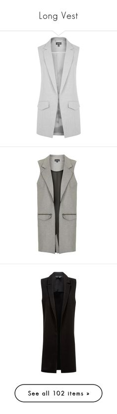 """Long Vest"" by katjushka-volkova ❤ liked on Polyvore featuring outerwear, jackets, vests, coats & jackets, blazers, grey marl, sleeveless blazer, topshop blazer, sleeveless jacket and grey blazer"