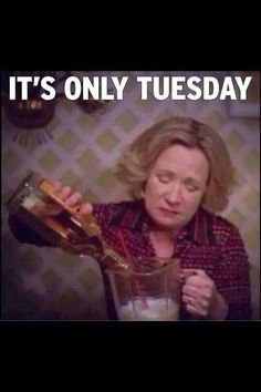 That 70's show... it's only Tuesday. . .