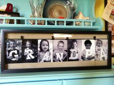 """Grandpa's 90th birthday gift: Write on the top of the frame: """"Happy 90th Birthday,"""" then have each of us grandkids hold the letters for """"GRANDPA<3"""" (heart b/c there are 8 of us), and bottom of frame, """"Love, your grandchildren."""""""