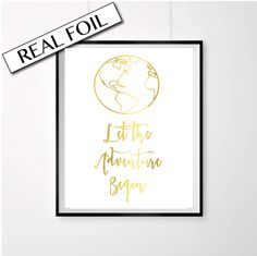 Let the adventure begin print // Travel quotes // Gold globe // Quotes about travelling // Choose from gold, copper or silver foil