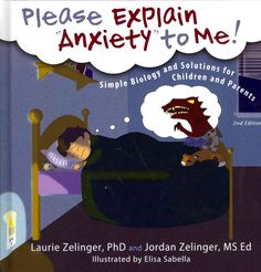 """Please Explain """"Anxiety"""" to Me!: Simple Biology and Solutions for Children and Parents"""