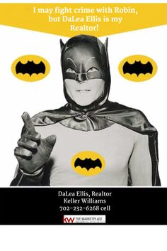 I may fight crime with Robin, but DaLea Ellis is my Realtor!   DaLea Ellis, Realtor Keller Williams 702-232-6268 cell  #RealEstate #Realtor #Realty #Home #Housing #Listing #lasvegas #KellerWilliams #kw