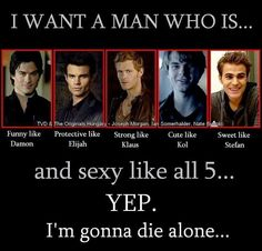 I want all of them but klaus and Stefan the most