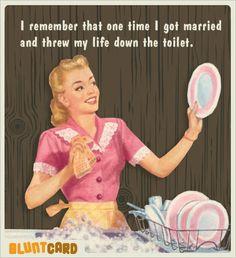 Marriage=life down the toilet