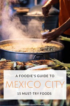 15 delicious foods to eat in Mexico City - A foodie guide for Mexico's capital