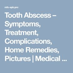 Tooth Abscess: Stages, Complications, Symptoms and Causes ...  |Abscessed Tooth Complications Signs