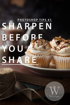 Photoshop Tips #1 Sharpen Before You Share with full tutorial video on how to use this amazing tool