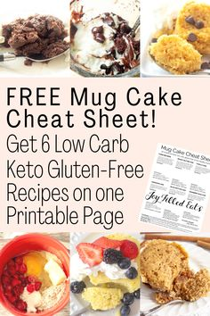 Get 6 Low Carb Keto Gluten-Free Recipes on one Printable Page! Sugar Free Desserts, Low Carb Desserts, Gluten Free Desserts, Gluten Free Recipes, Low Carb Recipes, Dessert Recipes, Low Carb Mug Cakes, Keto Mug Cake, Low Carb Lunch