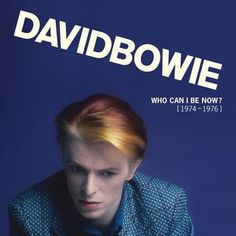Who Can I Be Now? [1974 - 1976] | David Bowie à écouter en haute-fidélité, à télécharger en Vraie Qualité CD sur Qobuz.com