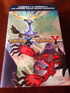 Pokemon X and Pokemon Y : The Official Kalos Region Guidebook by Pokémon Company